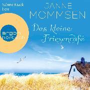 Cover-Bild zu Mommsen, Janne: Das kleine Friesencafé (Ungekürzte Lesung) (Audio Download)