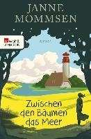 Cover-Bild zu Mommsen, Janne: Zwischen den Bäumen das Meer (eBook)