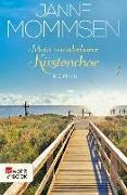 Cover-Bild zu Mommsen, Janne: Mein wunderbarer Küstenchor (eBook)