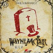 Cover-Bild zu Burghardt, Paul: Wayne McLair, Folge 13: R.I.P (Audio Download)