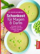 Cover-Bild zu Schonkost für Magen und Darm von Laimighofer, Astrid