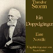 Cover-Bild zu Theodor Storm: Ein Doppelgänger (Audio Download) von Storm, Theodor