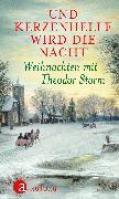 Cover-Bild zu Und kerzenhelle wird die Nacht (eBook) von Storm, Theodor
