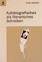 Cover-Bild zu Autobiografisches als literarisches Schreiben von Waldmann, Günter