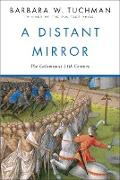 Cover-Bild zu Tuchman, Barbara W.: A Distant Mirror (eBook)