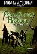 Cover-Bild zu Tuchman, Barbara W.: Practicing History: Selected Essays