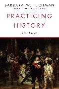Cover-Bild zu Tuchman, Barbara W.: Practicing History