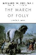 Cover-Bild zu Tuchman, Barbara W.: The March of Folly (eBook)