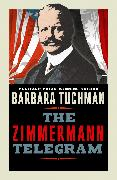 Cover-Bild zu Tuchman, Barbara: The Zimmermann Telegram (eBook)