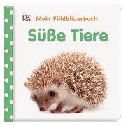 Cover-Bild zu Jaekel, Franziska: Mein Fühlbilderbuch. Süße Tiere