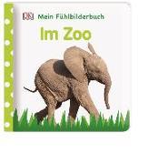 Cover-Bild zu Jaekel, Franziska: Mein Fühlbilderbuch. Im Zoo