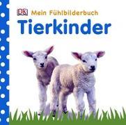 Cover-Bild zu Jaekel, Franziska: Mein Fühlbilderbuch. Tierkinder