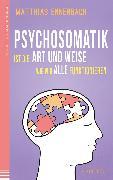 Cover-Bild zu Psychosomatik ist die Art und Weise wie wir alle funktionieren (eBook) von Ennenbach, Matthias