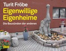 Cover-Bild zu Eigenwillige Eigenheime von Fröbe, Turit