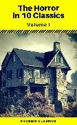 Cover-Bild zu The Horror in 10 Classics vol1 (Phoenix Classics) : The King in Yellow, The Lost Stradivarius, The Yellow Wallpaper, The Legend of Sleepy Hollow, The Turn of the Screw, Carmilla, The Raven, Frankenstein, Strange Case of Dr Jekyll and Mr Hyde, Dracula (eBook) von Shelley, Mary