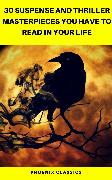 Cover-Bild zu 30 Suspense and Thriller Masterpieces you have to read in your life (Pheonix Classics) (eBook) von Wallace, Edgar