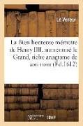 Cover-Bild zu La Bien Heureuse Mémoire de Henry IIII. Surnommé Le Grand von Le Veneur