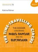 Cover-Bild zu The Time-Travelling Circus: The Dossier concerning Pablo Fanque and the Electrolier von Bloom, Layla