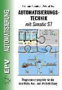 Cover-Bild zu Automatisierungstechnik mit Simatic S7 von Grohmann, Siegfried