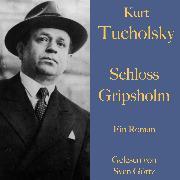 Cover-Bild zu Tucholsky, Kurt: Kurt Tucholsky: Schloss Gripsholm (Audio Download)