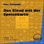 Cover-Bild zu Tucholsky, Kurt: Das Elend mit der Speisekarte (Ungekürzt) (Audio Download)