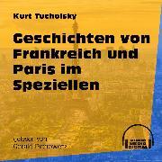 Cover-Bild zu Tucholsky, Kurt: Geschichten von Frankreich und Paris im Speziellen (Ungekürzt) (Audio Download)