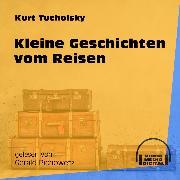 Cover-Bild zu Tucholsky, Kurt: Kleine Geschichten vom Reisen (Ungekürzt) (Audio Download)