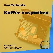 Cover-Bild zu Tucholsky, Kurt: Koffer auspacken (Ungekürzt) (Audio Download)