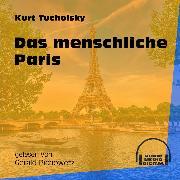 Cover-Bild zu Tucholsky, Kurt: Das menschliche Paris (Ungekürzt) (Audio Download)