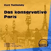 Cover-Bild zu Tucholsky, Kurt: Das konservative Paris (Ungekürzt) (Audio Download)