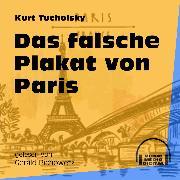 Cover-Bild zu Tucholsky, Kurt: Das falsche Plakat von Paris (Ungekürzt) (Audio Download)