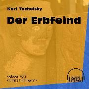 Cover-Bild zu Tucholsky, Kurt: Der Erbfeind (Ungekürzt) (Audio Download)
