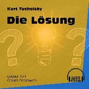 Cover-Bild zu Tucholsky, Kurt: Die Lösung (Ungekürzt) (Audio Download)