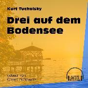 Cover-Bild zu Tucholsky, Kurt: Drei auf dem Bodensee (Ungekürzt) (Audio Download)