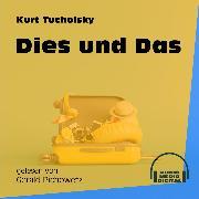 Cover-Bild zu Tucholsky, Kurt: Dies und Das (Ungekürzt) (Audio Download)