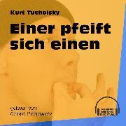 Cover-Bild zu Tucholsky, Kurt: Einer pfeift sich einen (Ungekürzt) (Audio Download)