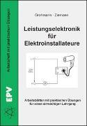 Cover-Bild zu Leistungselektronik für Elektroinstallateure von Grohmann, Siegfried