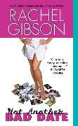 Cover-Bild zu Not Another Bad Date von Gibson, Rachel