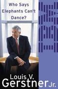 Cover-Bild zu Who Says Elephants Can't Dance? von Gerstner, Louis V.