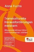 Cover-Bild zu Transkulturelle Herausforderungen meistern (eBook) von Fuchs, Anna