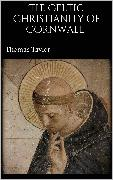 Cover-Bild zu Taylor, Thomas: The Celtic Christianity of Cornwall (eBook)