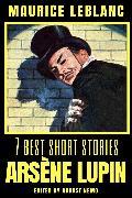 Cover-Bild zu Leblanc, Maurice: 7 best short stories - Arsène Lupin (eBook)