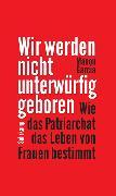 Cover-Bild zu Garcia, Manon: Wir werden nicht unterwürfig geboren