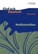 Cover-Bild zu Medienwelten. EinFach Deutsch - Unterrichtsmodelle und Arbeitshefte von Mersiowsky, Christine