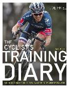 Cover-Bild zu The Cyclist's Training Diary: Your Ultimate Tool for Faster, Stronger Racing von Friel, Joe