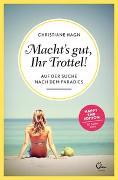Cover-Bild zu Hagn, Christiane: Macht's gut, ihr Trottel!