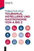 Cover-Bild zu Tourismus, Hotellerie und Gastronomie von A bis Z (eBook) von Fuchs, Wolfgang (Hrsg.)