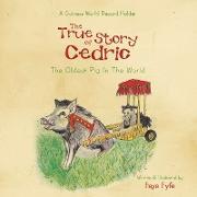 Cover-Bild zu The True Story of CEDRIC von Fyfe, Faye