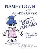 Cover-Bild zu Nameytown and Ms. Addy Upper the School Math Teacher von Brenner, Norm