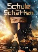 Cover-Bild zu Schule der Schatten - Die lautlosen Kämpfer von Langer, Andreas